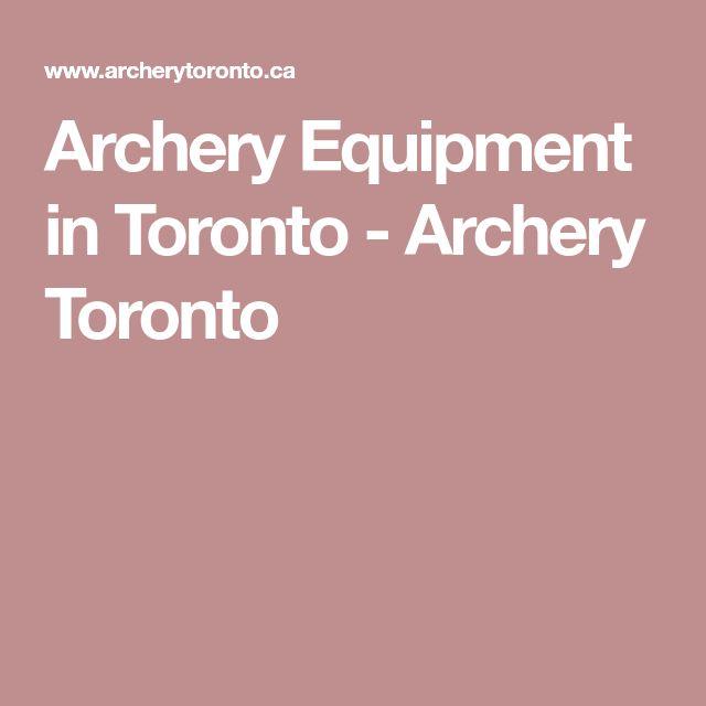 Archery Equipment in Toronto - Archery Toronto