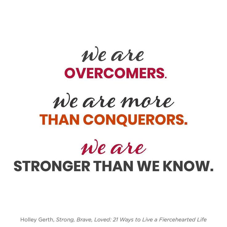 In all these things we are more than conquerors through him who loved us. - Romans 8:37