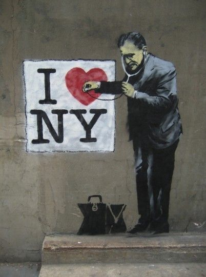 Banksy - Notice  that the man has a stethoscope to check the heart in 'I heart ny'. Checking it for illness? Irregularities? Though Banksy is arguably the greatest street artist to date, it is this sort of social commentary that makes Banksy truly phenomenal.