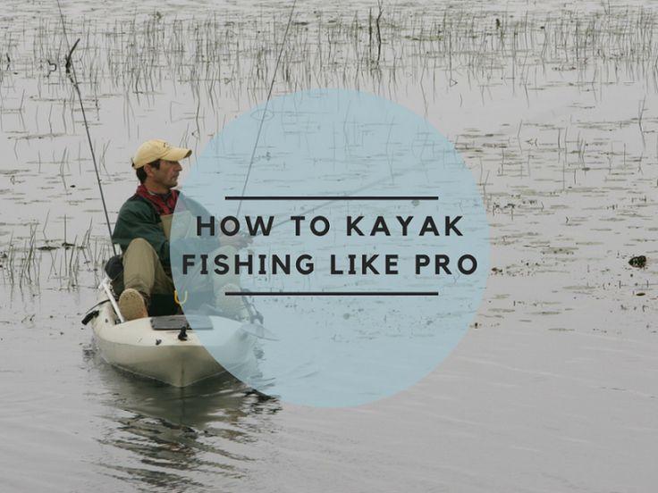 how to kayak fishing