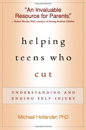 Helping Teens Who Cut: Understanding and Ending Self-Injury by Michael Hollander PhD,http://www.amazon.com/dp/1593854269/ref=cm_sw_r_pi_dp_H1zptb11F593SPY8