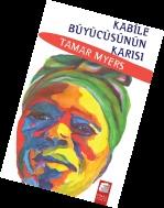 Kabile Büyücüsünün Karısı: Afrika'da doğup büyüyen yazar Tamar Myers, kişisel deneyimlerinden yola çıkarak sıcak ve akıcı bir üslupla kaleme aldığı kitapta okuru büyüleyici, gizemli ve unutulmaz bir Afrika yolculuğuna çıkarıyor. (17 TL)