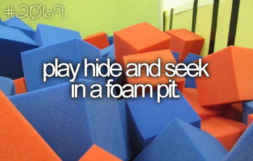 play hide and seek in a foam pit.