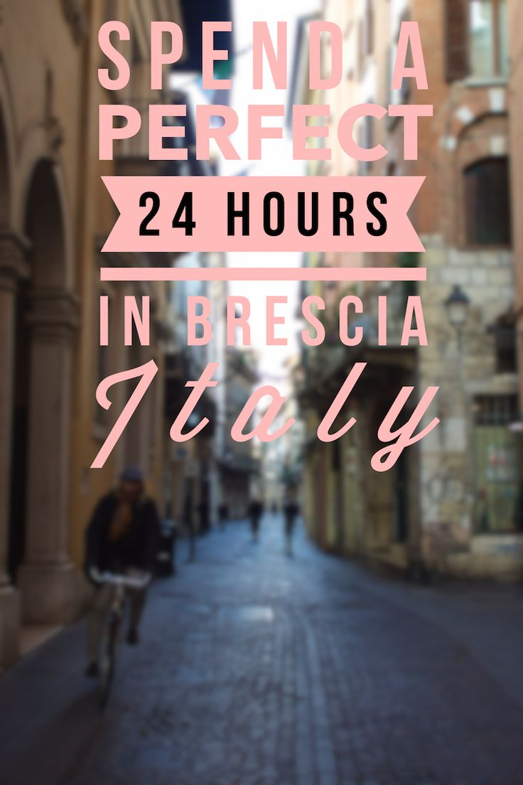 How to spend a perfect 24 hours in Brescia, Italy. Here's my guide on where to eat, what to see, and where to stay. #travel #brescia #italy