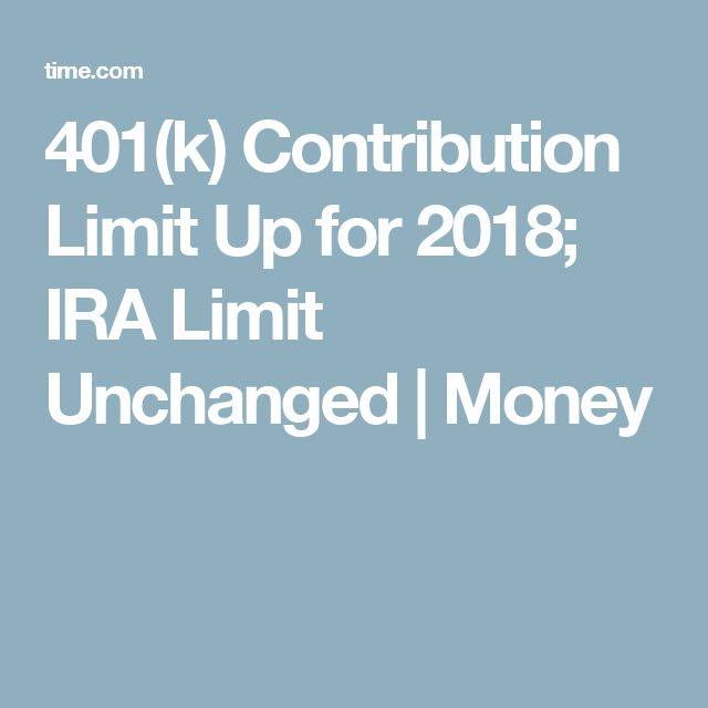 401(k) Contribution Limit Up for 2018; IRA Limit Unchanged | Money