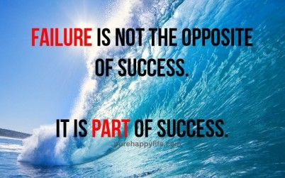 #quotes - Failure is not the opposite...more on purehappylife.com