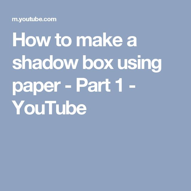How to make a shadow box using paper - Part 1 - YouTube
