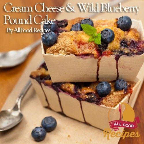 Cream Cheese & Wild Blueberry Pound Cake This cake makes a wonderful ...