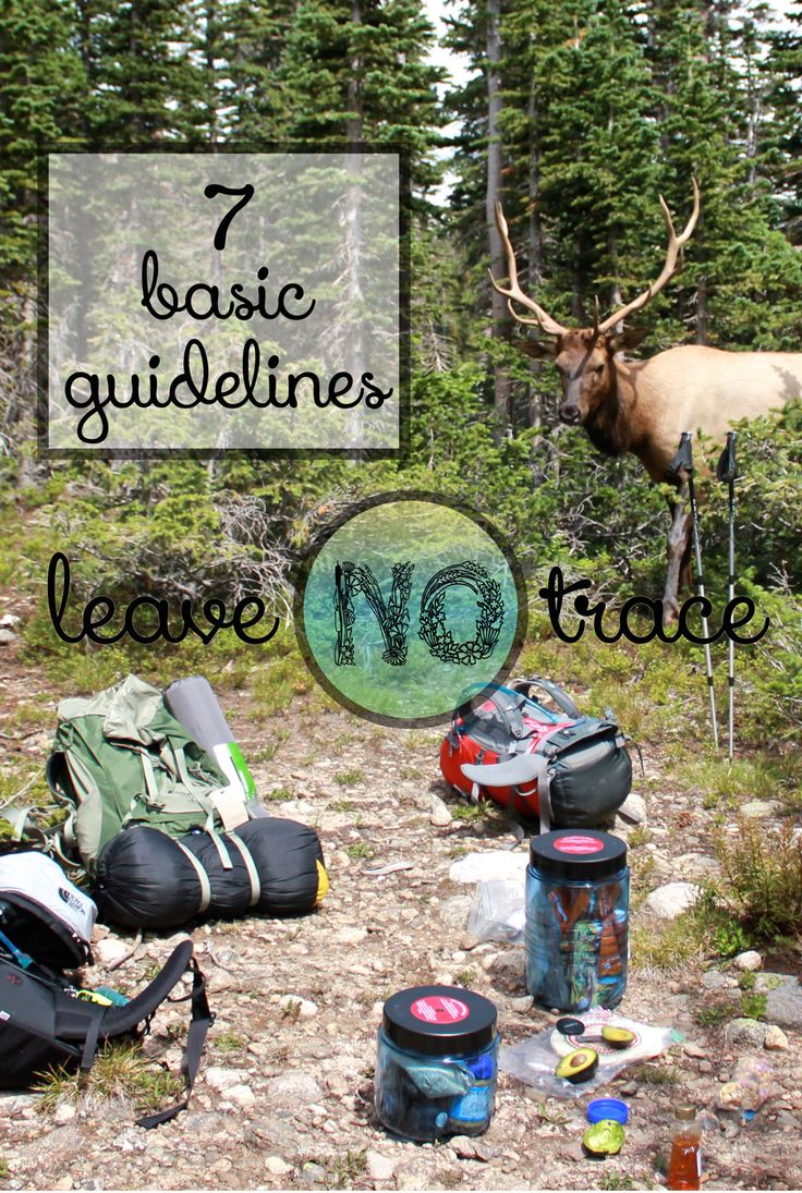 Learn how to be an environmentally-friendly outdoor adventurer with the 7 basic guidelines of Leave No Trace