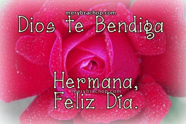 Hermana Te Deseo Un Feliz Dia Y Muchas Bendiciones Con Imagenes