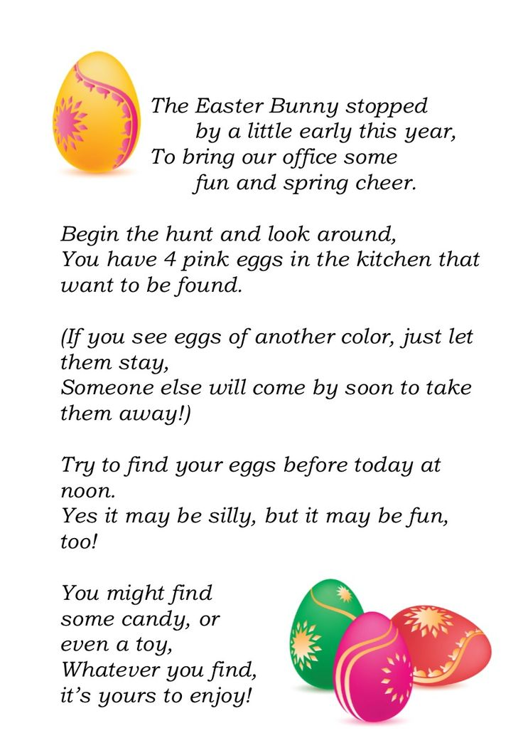 Easter Egg Hunt at the Office: I hid plastic eggs filled with goodies around the office and assigned each person a location and a color (ex: find 4 pink eggs in the kitchen), then put this little poem on their office door.