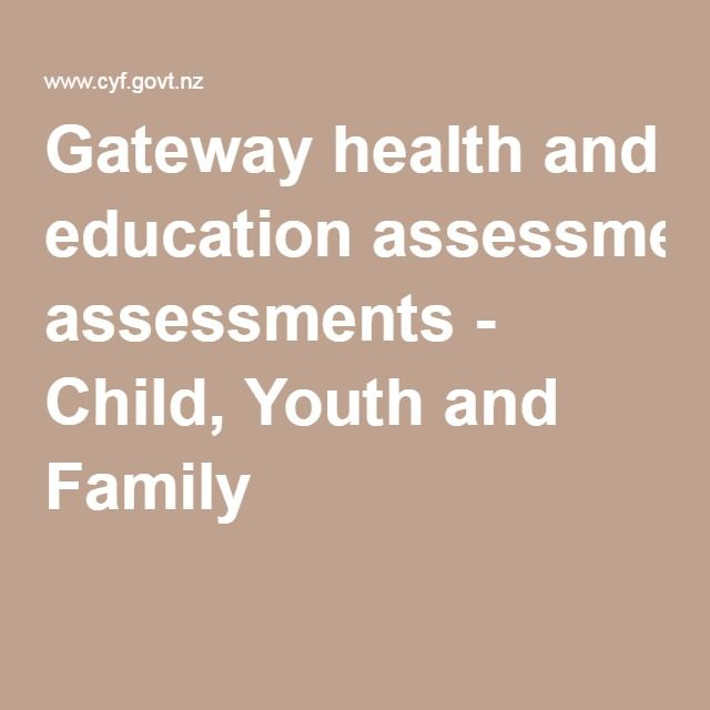 Gateway health and education assessments - Child, Youth and Family