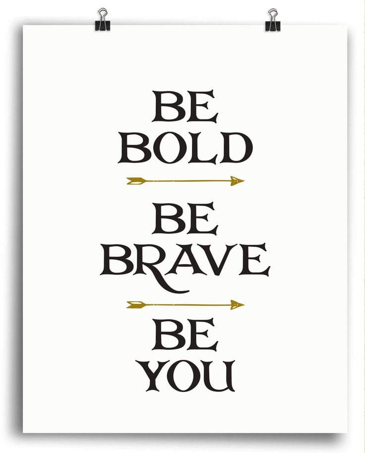 Be Bold • Be Brave • Be You Print