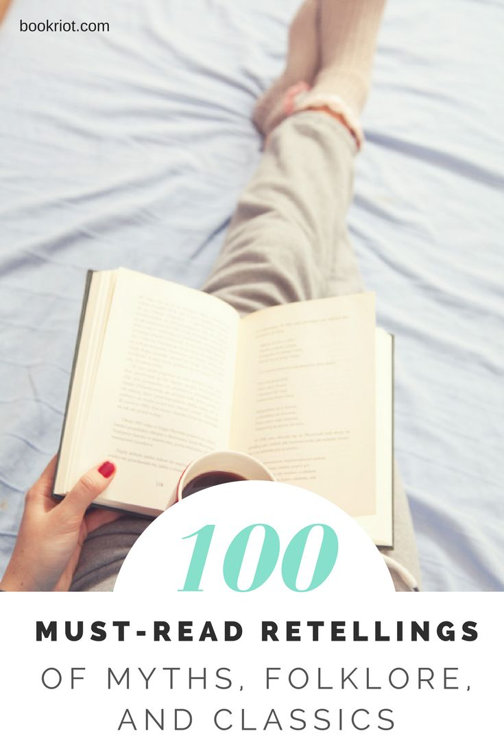 Love a good retelling of myths, folklore, and/or classics? Here's a list of 100 must-reads for you!