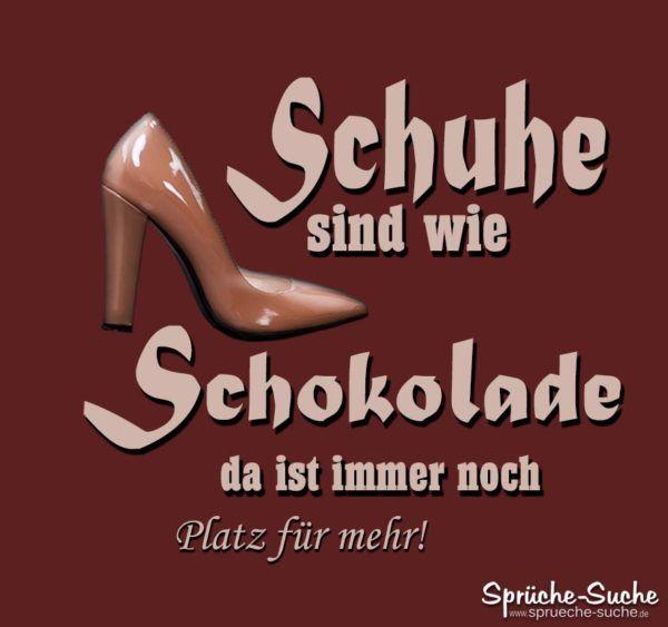 Schuhe sind wie Schokolade Sprüche