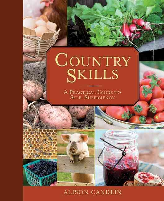 Country Skills is the complete, practical guide to living off the land. Author A…