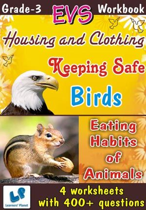 GRADE-3-EVS-BIRDS-EATING-HABITS-ANIMALS-HOUSING-KEEPING-WB This workbook contains printable worksheets on Birds, Eating Habits of Animals, Housing and Clothing and Keeping Safe for Grade 3 students.  There are total 4 worksheets with 400+ questions.  Pattern of questions : Multiple Choice Questions, Fill in the blanks, True and false…    PRICE :- RS.149.00