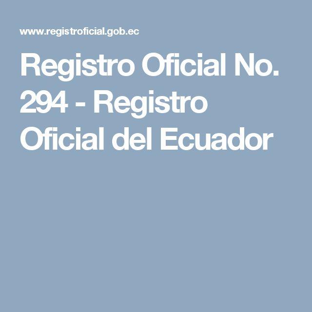 Registro Oficial No. 294 - Registro Oficial del Ecuador