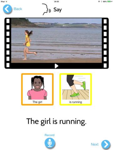 Actions In Video ($0.00) Actions in Video is a ground-breaking new app created by a speech & language therapist/pathologist to work on actions (verbs) and basic sentence structures. This amazing speech and language therapy resource was designed for parents to support their child not only to learn but to transfer the skills learned to their child's everyday environment. The app does this by using videos of real people doing these actions.