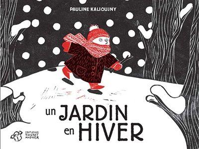 Un jardin en hiver / Pauline Kalioujny. - Thierry Magnier, 2014