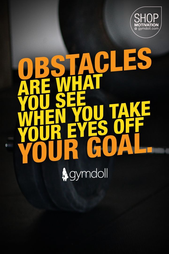 Building a stronger, fitter you is not easy, but it'll be even harder if you take your eyes off your goal. Stay focused.