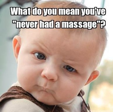 Massage Meme #6  Look at that face!