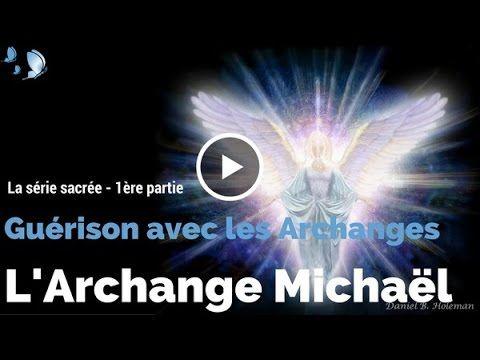 Texte, voix et musique - 1ère partie - Méditation de l'Archange Michaël -GUÉRISON AVEC LES ARCHANGES - YouTube