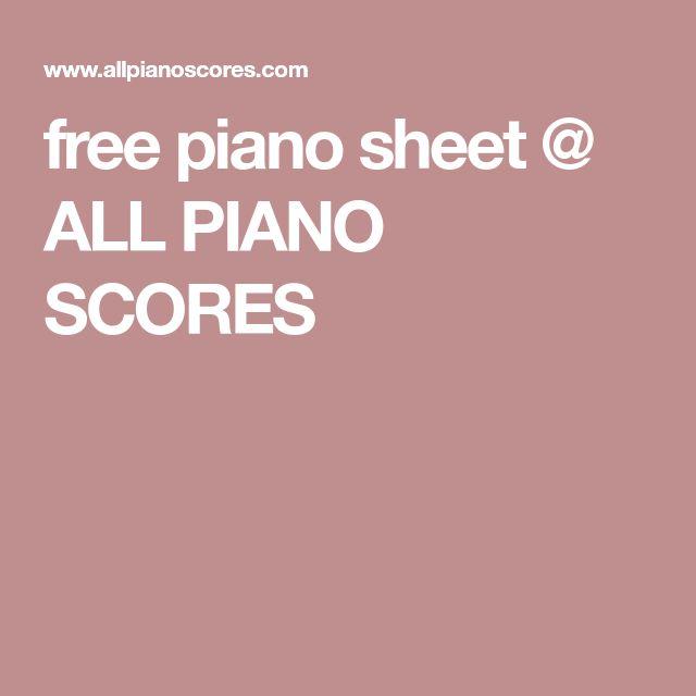 free piano sheet @ ALL PIANO SCORES