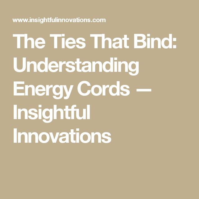 The Ties That Bind: Understanding Energy Cords — Insightful Innovations