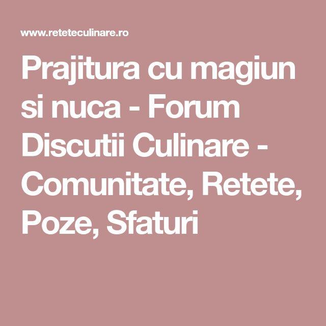 Prajitura cu magiun si nuca - Forum Discutii Culinare - Comunitate, Retete, Poze, Sfaturi