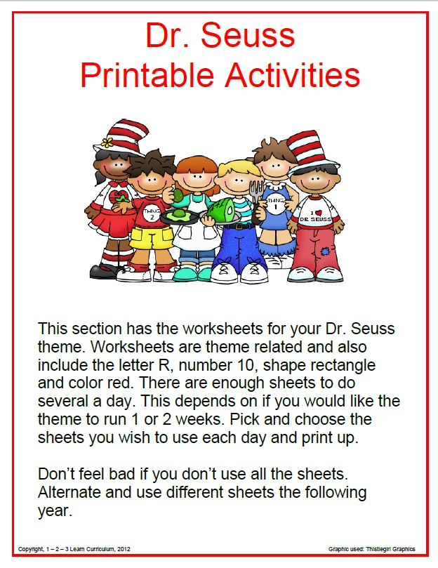 Free Download - Dr. Seuss Worksheets Click on picture to access page. Download is on the lower - left hand side. If you like these sheets, please check back because more free worksheets and crafts will be added over the next couple of days. (Includes Letter R, number 10, color red and shape rectangle). If you can't use the file this year, save for next year!! Thank you for viewing... Jean 1 - 2 - 3 Learn Curriculum