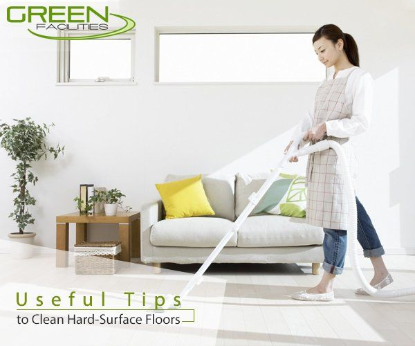 USEFUL TIPS TO CLEAN HARD-SURFACE FLOORS