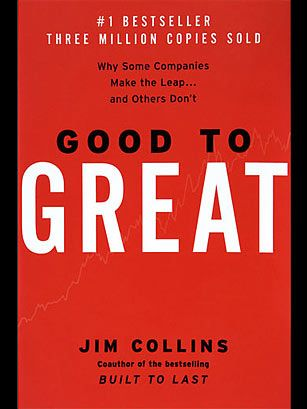 Good to Great: Why Some Companies Make the Leap ... and Others Don't (2001), by Jim Collins