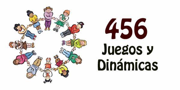 456 juegos y dinámicas para trabajar la integración y participación grupal con niños, jóvenes y adultos