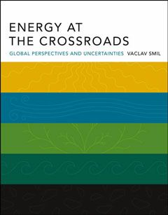 Cote 341.57 SMI. In Energy at the Crossroads, Vaclav Smil considers the twenty-first century's crucial question: how to reconcile the modern world's unceasing demand for energy with the absolute necessity to preserve the integrity of the biosphere. With this book he offers a comprehensive, accessible guide to today's complex energy issues how to think clearly and logically about what is possible and what is desirable in our energy future. After a century of unprecedented production growth…