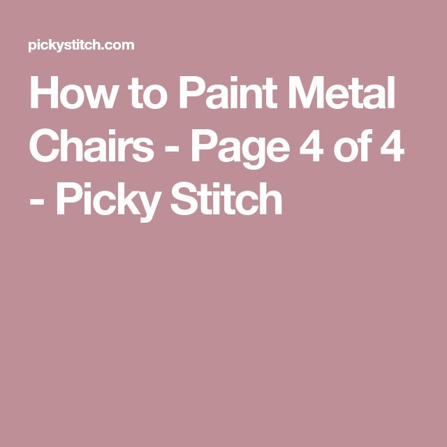 How to Paint Metal Chairs - Page 4 of 4 - Picky Stitch