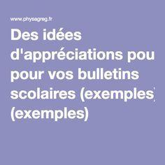 Des idées d'appréciations pour vos bulletins scolaires (exemples)                                                                                                                                                                                 Plus