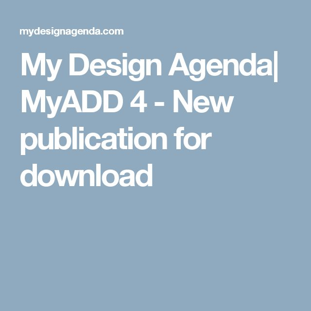 My Design Agenda| MyADD 4 - New publication for download