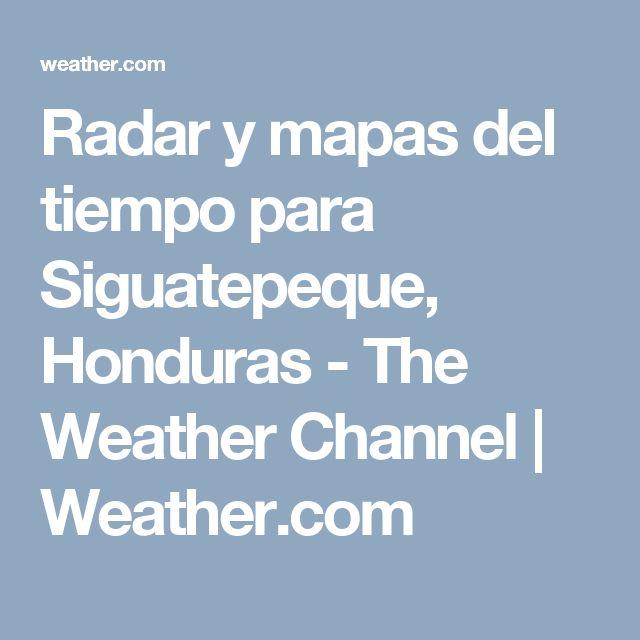 Radar y mapas del tiempo para Siguatepeque, Honduras - The Weather Channel   Weather.com