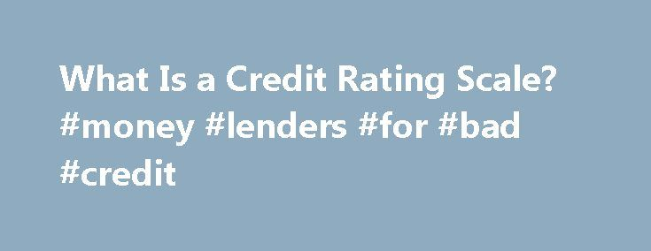 What Is a Credit Rating Scale? #money #lenders #for #bad #credit http://credit-loan.nef2.com/what-is-a-credit-rating-scale-money-lenders-for-bad-credit/  #credit rating # Other People Are Reading Function A credit rating scale rates how likely it is that a person will default on their loan. On the FICO credit rating scale, for example, anybody with a score of 780 and above has almost zero chance of defaulting on a loan. Someone with a score of 660 has a 1 in 72 chance of default on a loan…