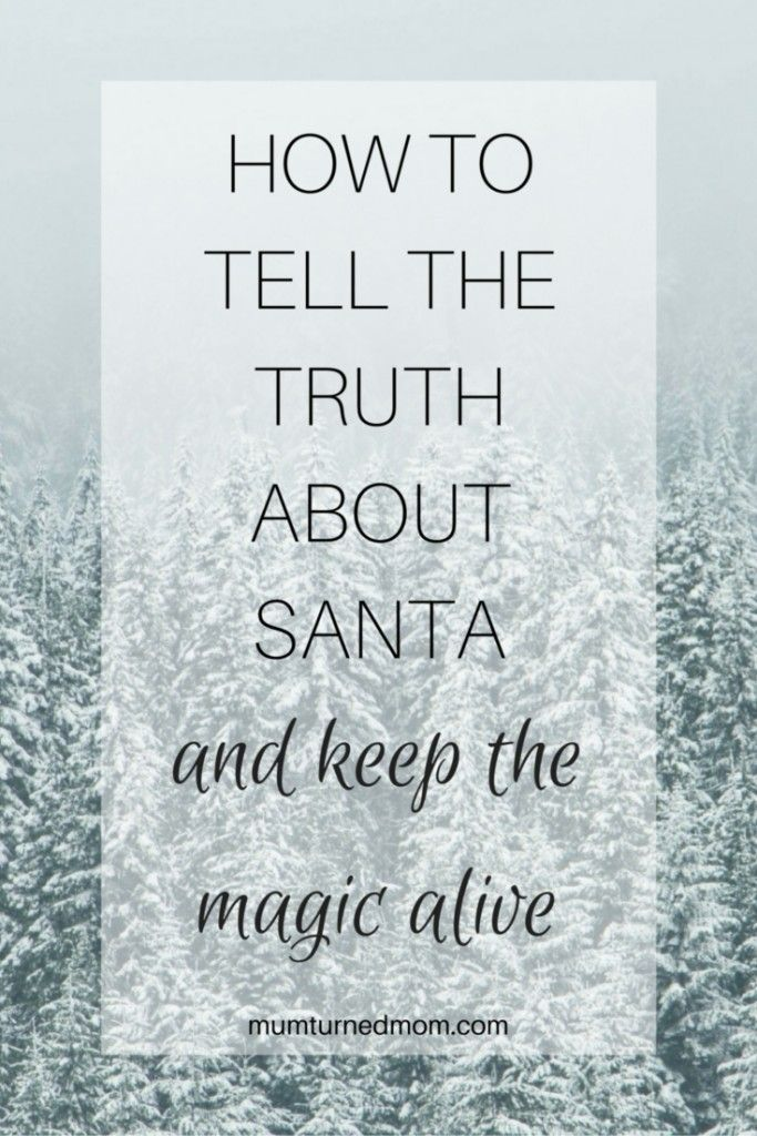 How to tell your child the truth about Santa while keeping the Christmas magic alive.