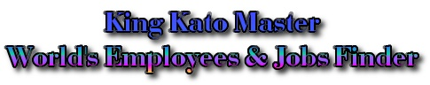KingKatoMaster.com | The Largest WorldWide Employees & Jobs Finder