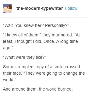 """when i saw them idk why but i instantly thought of dragon age origins and the original party like if in the future someone was like """"zevran, you knew the hero of ferelden?"""" and he was like, """"yeah, i knew her, there was a time when i knew all of them, we were gonna change the world"""" and it gave me butterflies"""