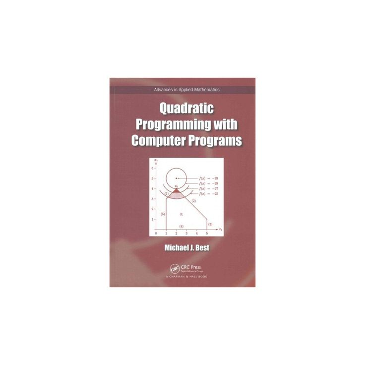 Quadratic Programming With Computer Programs (Hardcover) (Michael J. Best)