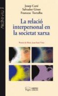 FEBRER-2015. Josep Cuní. La relació interpersonal en la societat xarxa. 618.3 Internet.