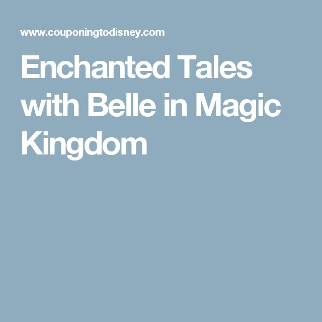 Enchanted Tales with Belle in Magic Kingdom
