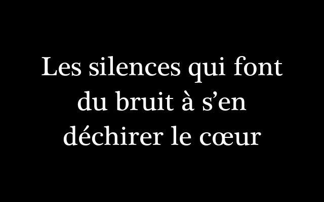 Les silences qui font du bruit à s'en déchirer le cœur (by iamurgod) ~~~~~ The silences that make noise to tear the heart in