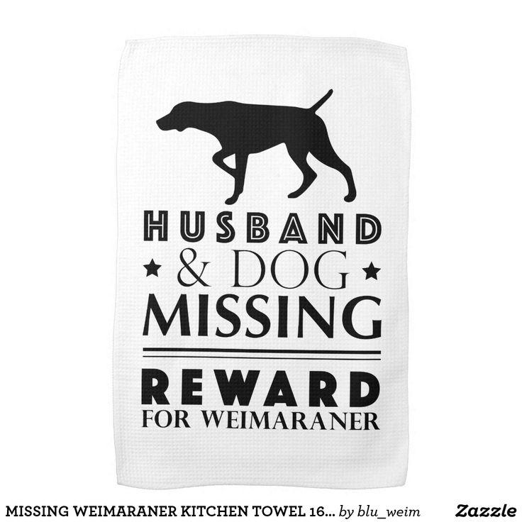 MISSING WEIMARANER KITCHEN TOWEL 16x24 WHITE