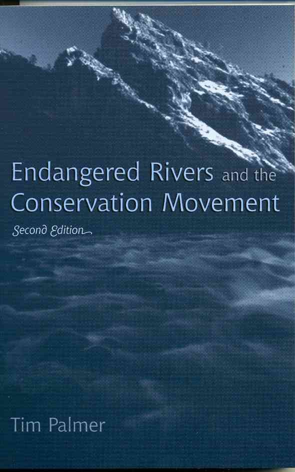 Endangered Rivers and the Conservation Movement: The Case for River Conservation