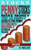 Stocks: Make Money: Top 10 Simple Secrets For: Penny Stocks, Investing, & Stock Trading (Stock Investing, Stock Market, Stock Trading, Investing for Beginners, ... Day Trading, Investing Basics, Debt Free) - http://www.tradingmates.com/investing/must-read-investing/stocks-make-money-top-10-simple-secrets-for-penny-stocks-investing-stock-trading-stock-investing-stock-market-stock-trading-investing-for-beginners-day-trading-investing-basics-d/